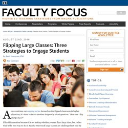 Flipping Large Classes: Three Strategies to Engage Students