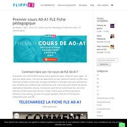 Cours A0-A1 FLE FLIPPIZZ - 7 étapes + explications.