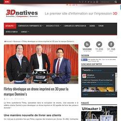 Flirtey développe un drone imprimé en 3D pour la marque Domino's