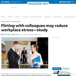 Flirting with colleagues may reduce stress —study