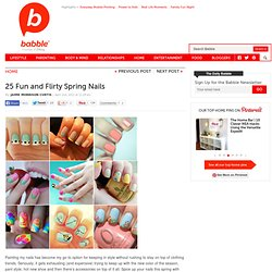 25 Fun and Flirty Spring Nails