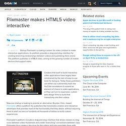 Flixmaster makes HTML5 video interactive — Online Video News