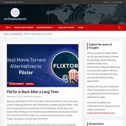 FlixTor is Back After a Long Time - Write Your Post