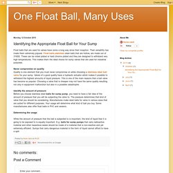 One Float Ball, Many Uses: Identifying the Appropriate Float Ball for Your Sump