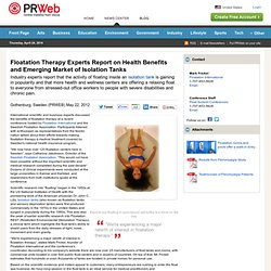 Floatation Therapy Experts Report on Health Benefits and Emerging Market of Isolation Tanks