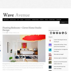 Floating Bedroom + Clever Home Studio Design - wave avenue