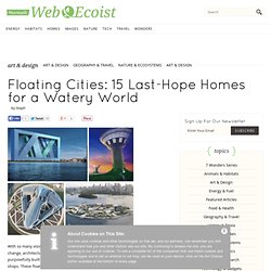 Floating Cities: 15 Last-Hope Homes for a Watery World - WebEcoist