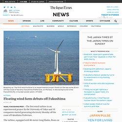 Floating wind farm debuts off Fukushima