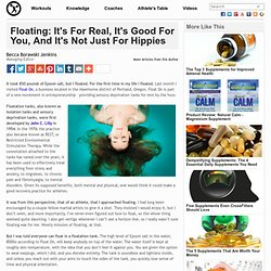 Floating: It's For Real, It's Good For You, And It's Not Just For Hippies
