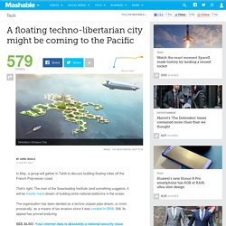 A floating techno-libertarian city might be coming to the Pacific