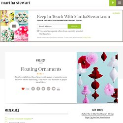 Floating Ornaments - Martha Stewart Holiday & Seasonal Crafts