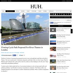 Floating Cycle Path Proposed For River Thames in London