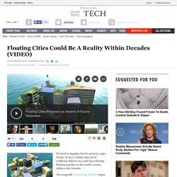 Floating Cities Could Be A Reality Within Decades