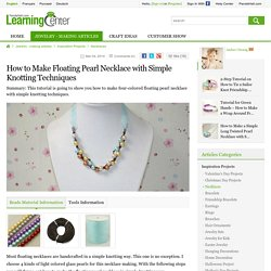 How to Make Floating Pearl Necklace with Simple Knotting Techniques