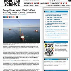 Deep-Water Wind: World's First Floating Wind Turbine Launched