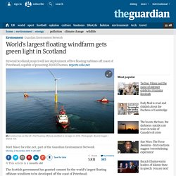 World's largest floating windfarm gets green light in Scotland