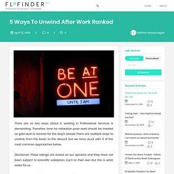 5 Ways To Unwind After Work Ranked - Flofinder