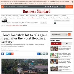 Flood, landslide hit Kerala again a year after the worst flood in a century