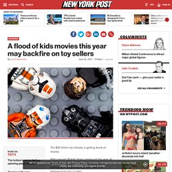 A flood of kids movies this year may backfire on toy sellers
