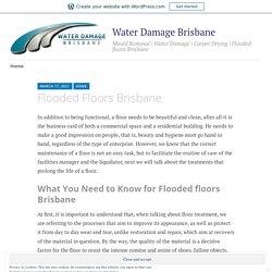 Flooded Floors Brisbane – Water Damage Brisbane