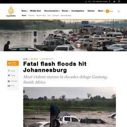 Fatal flash floods hit Johannesburg - News from Al Jazeera