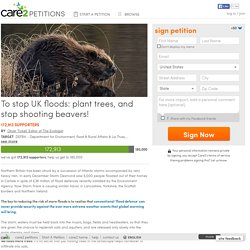 texte de la pétition: To stop UK floods: plant trees, and stop shooting beavers!
