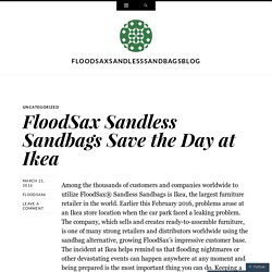 FloodSax Sandless Sandbags Save the Day at Ikea