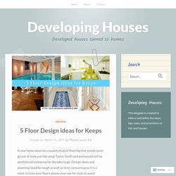 5 Floor Design ideas for Keeps – Developing Houses