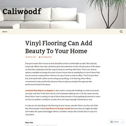 Vinyl Flooring Can Add Beauty To Your Home