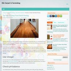 Top Tips To Clean Vinyl Plank Flooring