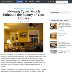 Flooring Types Which Enhance the Beauty of Your Houses