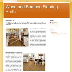 Wood and Bamboo Flooring - Perth: Find Genuine Exceptionalities of Wood and Bamboo Floors in Perth