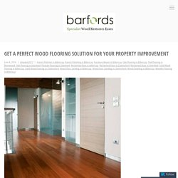 Get a perfect wood flooring solution for your property improvement