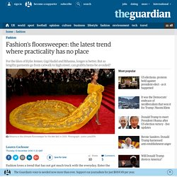 Fashion's floorsweeper: the latest trend where practicality has no place