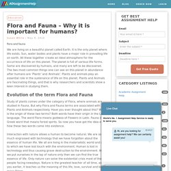 Flora and Fauna - Why it is important for humans?