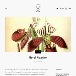 Floral Fixation — Lady Science