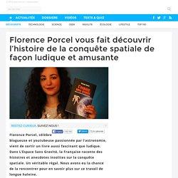 Florence Porcel vous fait découvrir l'histoire de la conquête spatiale de façon ludique et amusante