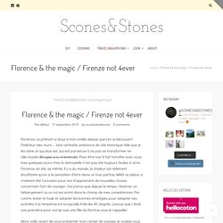 Florence & the magic / Firenze not 4ever