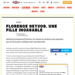 Florence Seyvos. Une fille incasable
