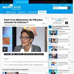 Florence Jany-Catrice, Université Lille-I - Faut-il se débarasser du PIB pour mesurer la richesse ? - Parole d'auteur éco