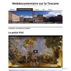 Les musées de Florence – Webdocumentaire sur la Toscane