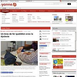 Centre Yonne - SAINT-FLORENTIN (89600) - Un bras de fer quotidien avec la dyslexie