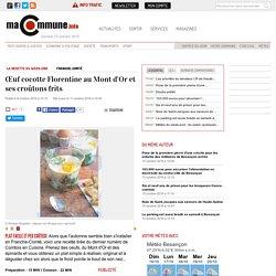 La recette du week-end, FRANCHE-COMTÉ : Œuf cocotte Florentine au Mont d'Or et ses croûtons frits actualité Besançon Franche-Comté