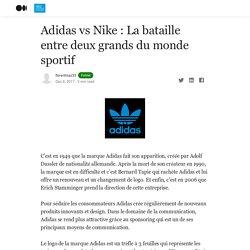Adidas vs Nike : La bataille entre deux grands du monde sportif