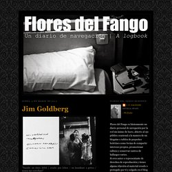 Flores del Fango: Jim Goldberg