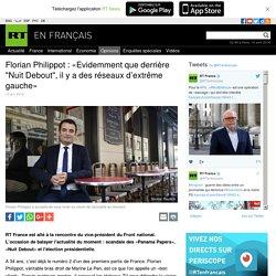 """Florian Philippot : «Evidemment que derrière """"Nuit Debout"""", il y a des réseaux d'extrême gauche»"""