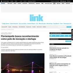 Florianópolis busca reconhecimento como polo de inovação e startups