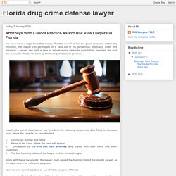 Attorneys Who Cannot Practice As Pro Hac Vice Lawyers in Florida