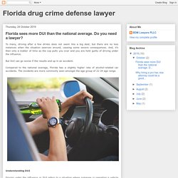 Florida sees more DUI than the national average. Do you need a lawyer?