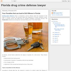 Four Penalties that can lead to DUI Offense in Florida